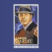 El Ídolo de Montevideo by Carlos Gardel