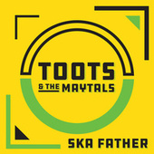 TOOTS SKA FATHER by Toots and the Maytals