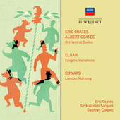 Coates, Elgar, Coward: Orchestral Music by Eric Coates