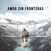 Amor Sin Fronteras by Various Artists