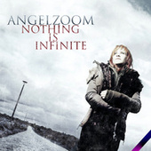 Nothing Is Infinite von Angelzoom