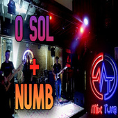 O Sol / Numb (Cover) by Mixture