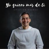 Yo Quiero Más de Ti (Cover) de Cristian Suarez