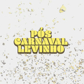 Pós-Carnaval Levinho by Various Artists