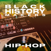 Black History Makers: HIP-HOP by Various Artists
