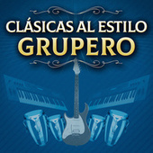 Clásicas Al Estilo Grupero by Various Artists
