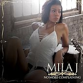 No More Complaining by Mila J