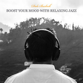 Boost Your Mood with Relaxing Jazz: Helps Lift Spirits de Dale Burbeck