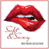 Soft & Sexy Jazz Music Collection de Relaxing Instrumental Music