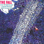 Live at the Edinburgh Liquid Rooms, October 10 2001 by The Fall