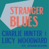 Stranger Blues (feat. Dashawn Hickman) von Charlie Hunter