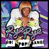 Go! Pop! Bang! von Rye Rye
