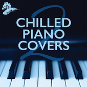 Chilled Piano Covers 2 by Various Artists