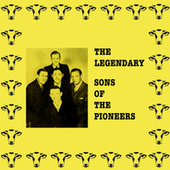 The Legendary Sons of the Pioneers by The Sons of the Pioneers