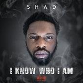 I Know Who I Am von Shad
