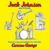 Jack Johnson And Friends: Sing-A-Longs And Lullabies For The Film Curious George by Jack Johnson