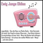 Ewig Junge Oldies by Various Artists