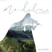 Walk on By de Madeline Dierauf