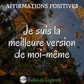 Affirmations positives: Je suis la meilleure version de moi-même by Bulles de Légèreté