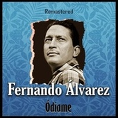 Ódiame (Remastered) by Fernando Álvarez
