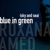 Blue in Green (Sky and Sea) by Roxana Amed