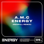 Energy (Redpill Remix) by AMC
