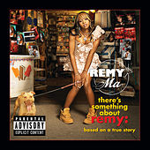 There's Something About Remy-Based On A True Story de Remy Ma