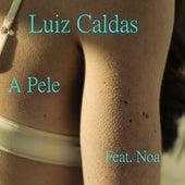 A Pele by Luiz Caldas