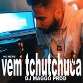 Vem Tchutchuca (feat. Mc bebe & Bonde do Tigrão) by DjMaggoprod