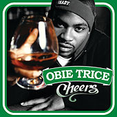 Cheers by Obie Trice