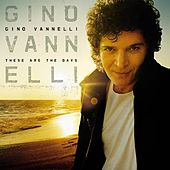 These Are The Days de Gino Vannelli