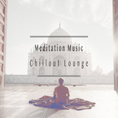Chillout Lounge by Meditation Music
