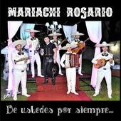 De Ustedes por Siempre de Mariachi Rosario