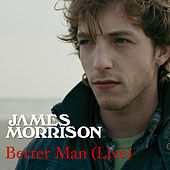 Better Man (Live) de James Morrison