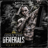 Only The Generals Part II by Kevin Gates