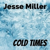Cold Times by Jesse Miller