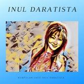 Kumpulan Lagu Inul Daratista by Inul Daratista