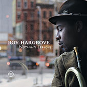 Nothing Serious by Roy Hargrove