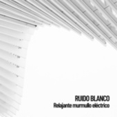 Ruido Blanco: Relajante murmullo eléctrico de White Noise Research (1)