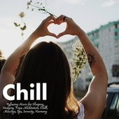Chill: Relaxing Music for Sleeping, Studying, Yoga, Meditation, Chill, Massage, Spa, Serenity, Harmony von Various Artists