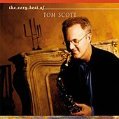 The Very Best Of Tom Scott by Tom Scott