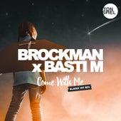 Come with Me (Blaikz VIP Mix) von Brockman