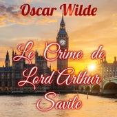 Le Crime de Lord Artur Savile (Livre audio) von Alain Couchot