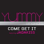 Come Get It by Yummy Bingham