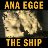 The Ship by Ana Egge