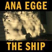 The Ship di Ana Egge