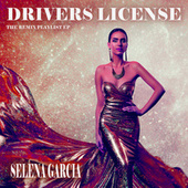 Drivers License (The Remix Playlist EP) by Selena Garcia