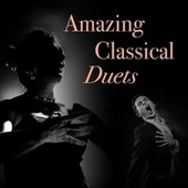 Amazing Classical Duets by Various Artists