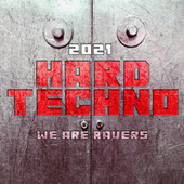 Hard Techno 2021 - We Are Ravers by Various Artists