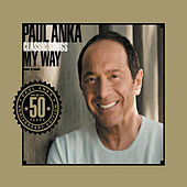 Classic Songs, My Way by Paul Anka